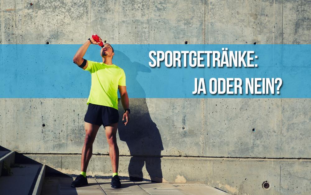 Sportgetränke: Ja oder Nein?   ZIVA Fitness Nation