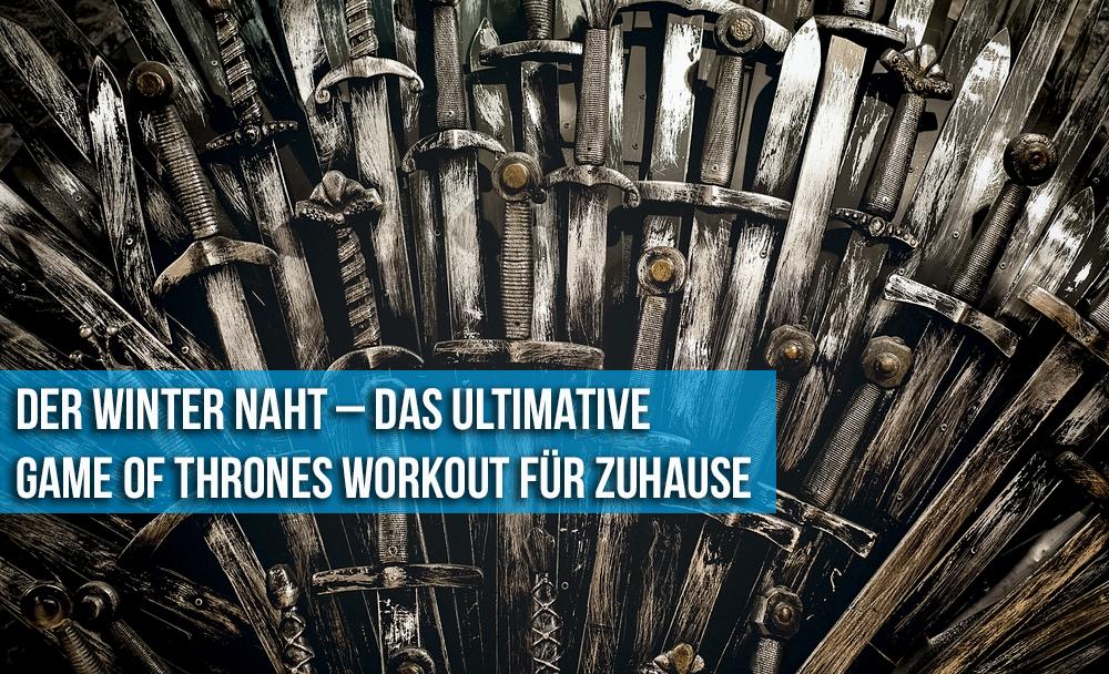 Der Winter naht – Das ultimative Game of Thrones Workout für Zuhause ...